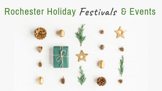 Rochester Holiday Festivals & Events
